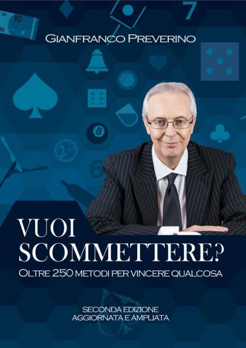 Vuoi Scommettere? di Gianfranco Preverino - Libro